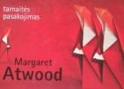 Margaret Atwood. Tarnaitės pasakojimas.