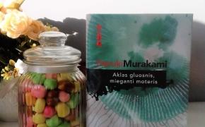 AKLAS GLUOSNIS, MIEGANTI MOTERIS – Haruki Murakami