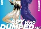 """Filmas: """"Šnipas, kuris mane išdūrė"""" / """"The Spy Who Dumped Me"""""""