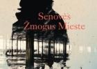 """""""Senovės žmogus Mieste"""": kai filosofiją pateiki grožinės literatūros stiliumi"""