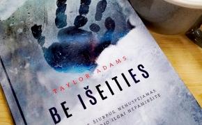 BE IŠEITIES – Taylor Adams