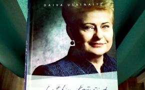 NUSTOKIM KRŪPČIOT. Prezidentė Dalia Grybauskaitė – Daiva Ulbinaitė