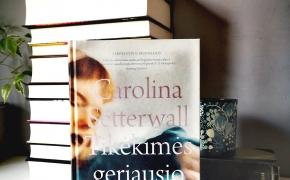 TIKĖKIMĖS GERIAUSIO — Carolina Setterwall