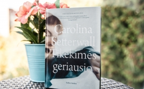 """Carolina Setterwall """"Tikėkimės geriausio"""""""