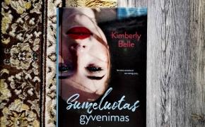 SUMELUOTAS GYVENIMAS — Kimberly Belle