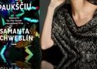 "Knyga: Samanta Schweblin ""Pilna burna paukščių"""