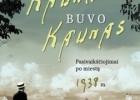 """""""Kai Kaunas buvo Kaunas"""", arba supratus meilę"""