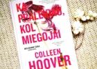 KĄ PRALEIDAU, KOL MIEGOJAI – Colleen Hoover