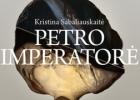 """Petrą ir lentynas užkariavusi """"Petro imperatorė"""""""