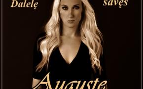 Šios dienos daina: Augustė – Dalelę savęs [žodžiai / lyrics]