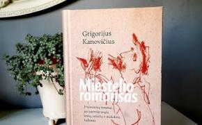 MIESTELIO ROMANSAS – Grigorijus Kanovičius