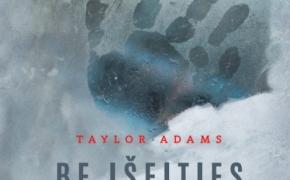 Taylor Adams. Be išeities.