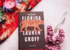 FLORIDA – Lauren Groff