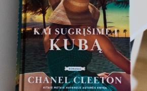 "Chanel Cleeton ""Kai sugrįšime į Kubą"""
