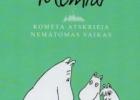 """11.73. Tove Jansson """"Troliai Mumiai. Kometa atskrieja. Nematomas vaikas"""""""