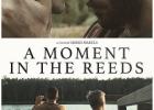 "Filmas: ""Akimirka tarp nendrių"" / ""A Moment in the Reeds"""